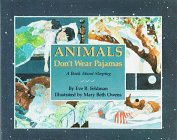 Animals Don't Wear Pajamas: A Book about Sleeping