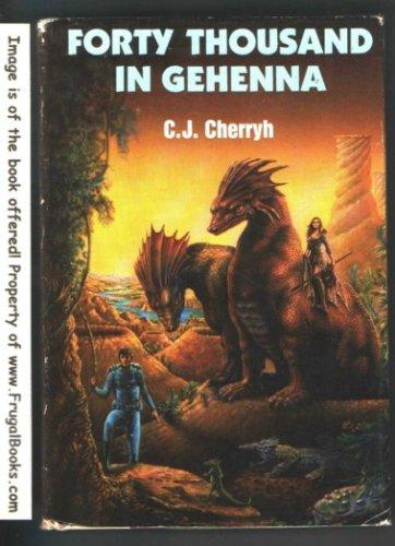 Forty Thousand in Gehenna by C.J. Cherryh