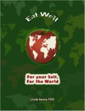 Eat Well: An Activist's Guide To Improving Your Health And Transforming The Planet