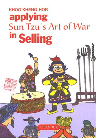Applying Sun Tzu's Art of War in Selling (Sun Tzu's Business Management Series)