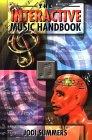 Interactive Music Handbook: The Definitive Guide to Internet Music Strategies, Enhanced Cd Production and Business Development