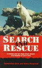 Search and Rescue: A Woman and Her Dogs Brave Danger and Disaster to Save Lives