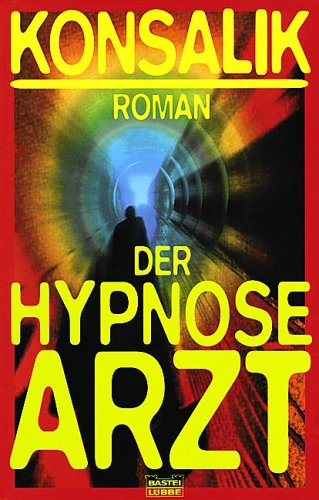 Der Hypnosearzt por Heinz G. Konsalik 978-3404145492 FB2 EPUB