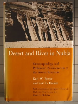 Desert And River In Nubia: Geomorphology And Prehistoric Environments At The Aswan Reservoir