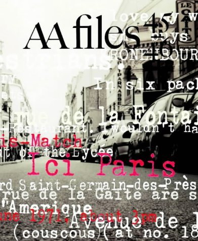 Architectural Association Files: P For Perec And Paris V.45 & 46: Annals Of The Architectural Association School Of Architecture (Aa Files) (Vol 45 & 46)