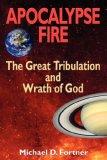 Apocalypse Fire: The Great Tribulation And Wrath Of God