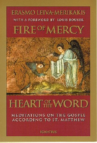 Fire of Mercy, Heart of the Word: Meditations on the Gospel According to Saint Matthew, Vol. 1