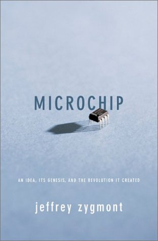 Microchip: An Idea, Its Genesis, And The Revolution It Created
