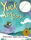 Yuck, a Love Story by Don Gillmor