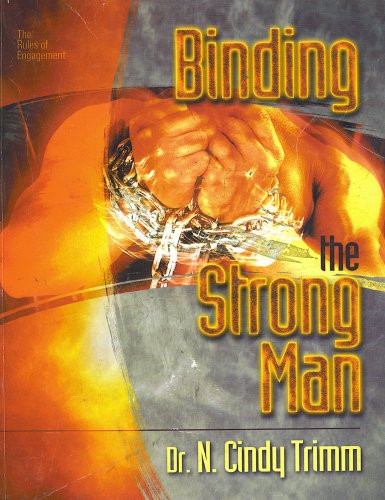 The Rules Of Engagement Binding The Strongman By N Cindy Trimm