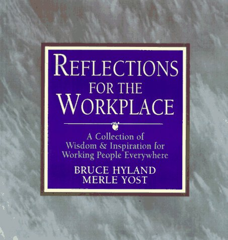 Reflections For The Workplace: The Pathway To A Successful Job And Career