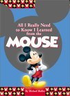 All I Really Need to Know I Learned From the Mouse