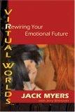 Virtual Worlds: Rewiring Your Emotional Future