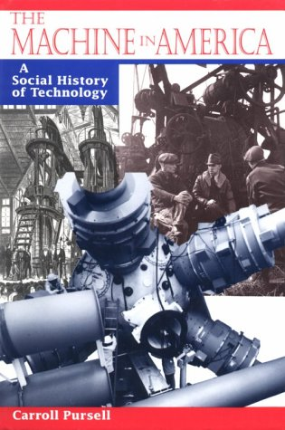 The Machine In America: A Social History Of Technology