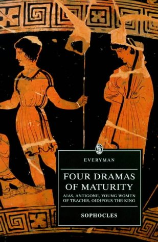 Four Dramas of Maturity: Aias, Antigone, Young Women of Trachie, Oidipous the King