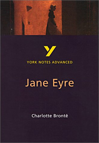 """Charlotte Bronte's """"Jane Eyre"""": Study Notes (Yorks Notes Advanced)"""
