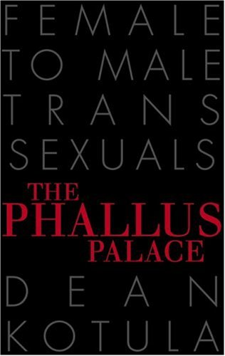 Female male palace phallus transsexual