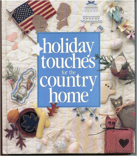 Holiday Touches for the Country Home (Memories in the Making)