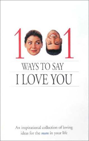 1001 Ways to Say I Love You: An Inspirational Collection of Loving Ideas for the Man/Woman in Your Life. Audiolibros para descargar amazon