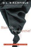 Black Silk Handkerchief: A Hom-Astubby Mystery