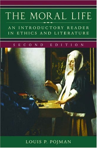 The moral life an introductory reader in ethics and literature by the moral life an introductory reader in ethics and literature fandeluxe Images