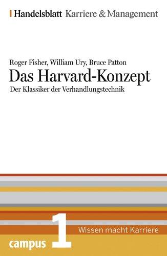 Das Harvard Konzept. Der Klassiker Der Verhandlungstechnik. Handelsblatt Karriere Und Management Bd. 1