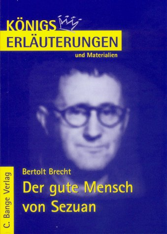 Bertolt Brecht: Der gute Mensch von Sezuan: Erläuterungen und Materialien