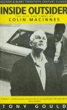 Inside Outsider: The Life and Times of Colin MacInnes (Twentieth Century Classics) (Twentieth Century Classics)
