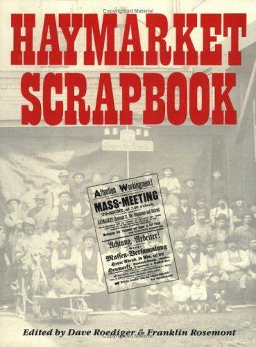 Haymarket Scrapbook by Franklin Rosemont