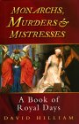 Monarchs, Murderers and Mistresses