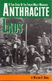 Anthracite Lads: A True Story of the Fabled Molly Maguires