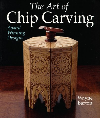 The art of chip carving award winning designs by wayne barton