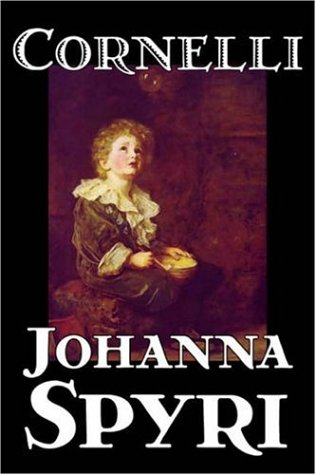 Cornelli by Johanna Spyri, Fiction, Historical