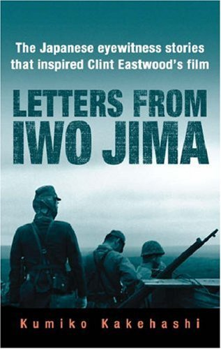 Letters from Iwo Jima: The Japanese Eyewitness Stories That Inspired Clint Eastwood's Film