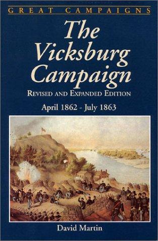 The Vicksburg Campaign by David G. Martin