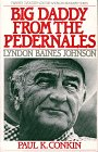 Big Daddy from the Pedernales: Lyndon Baines Johnson