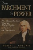 From Parchment to Power: How James Madison Used the Bill of Rights to Save the Constutition