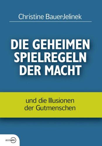 Libros de descarga en línea gratis Die geheimen Spielregeln der Macht - und die Illusionen der Gutmenschen