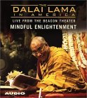 The Dalai Lama in America: Mindful Enlightenment