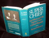 Super Chief, Earl Warren And His Supreme Court: A Judicial Biography