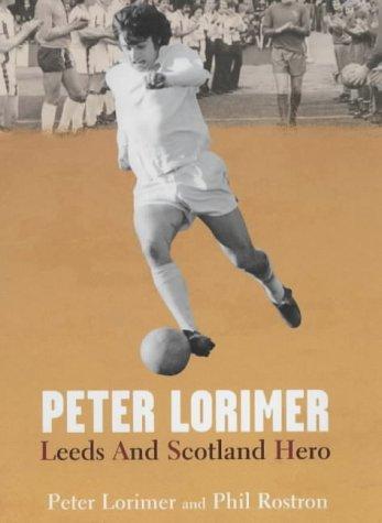 Peter Lorimer: Leeds and Scotland Hero