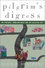 A Pilgrim's Digress: My Perilous, Fumbling Quest for the Celestial City