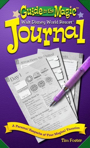 Guide To The Magic Of Walt Disney World Journal by Tim      Foster