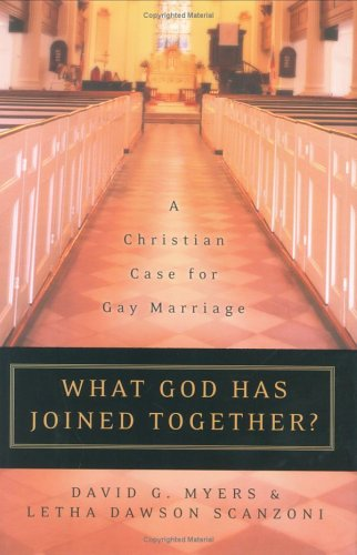 What God Has Joined Together? A Christian Case for Gay Marriage