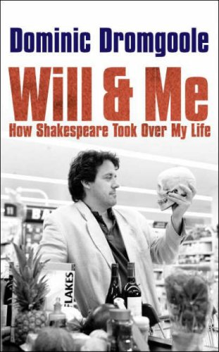 Will and Me by Dominic Dromgoole