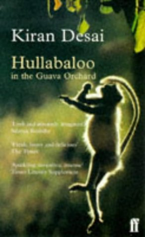 hullabaloo in the guava orchard by Hullabaloo in the guava orchard by kiran desai atlantic monthly press read the review 1 that summer the heat had enveloped the whole of shahkot in a murky yellow .
