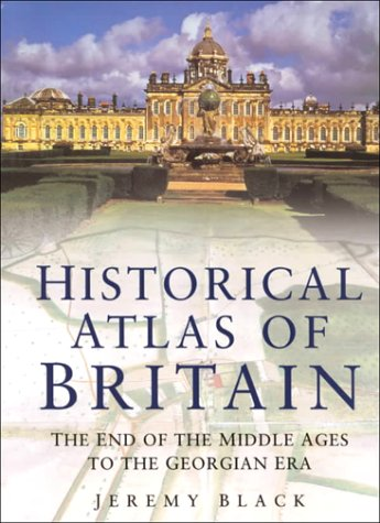 Historical Atlas of Great Britain by Jeremy Black