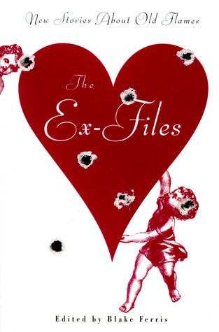 The Ex-Files: New Stories About Old Flames
