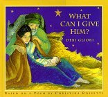What Can I Give Him? by Christina Rossetti