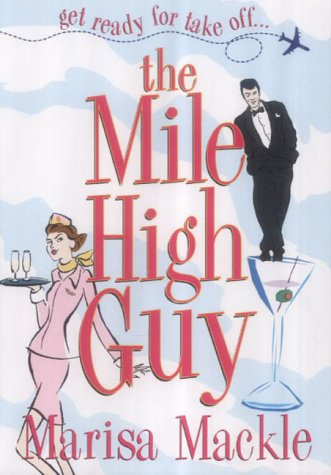 The Mile High Guy by Marisa Mackle